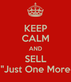 keep-calm-and-sell-just-one-more